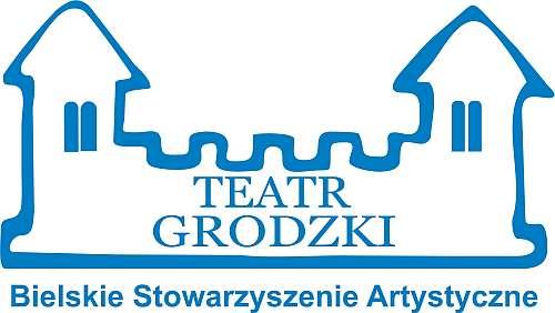 """Bielskie Stowarzyszenie Artystyczne """"Teatr Grodzki"""""""