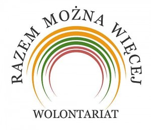 """""""WOLONTARIAT – RAZEM MOŻNA WIĘCEJ!"""""""